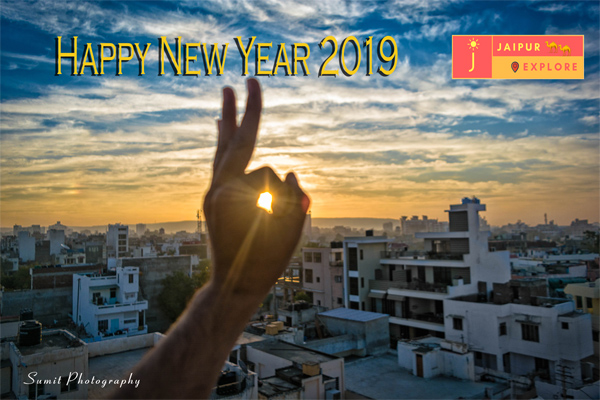 Happy New Year 2019 Jaipur Explore Sumit Photography